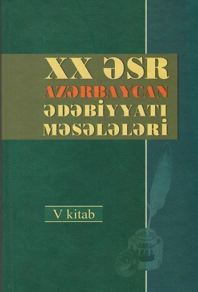 """""""XX əsr Azərbaycan ədəbiyyatı məsələləri""""nin V kitabı işıq üzü görüb"""