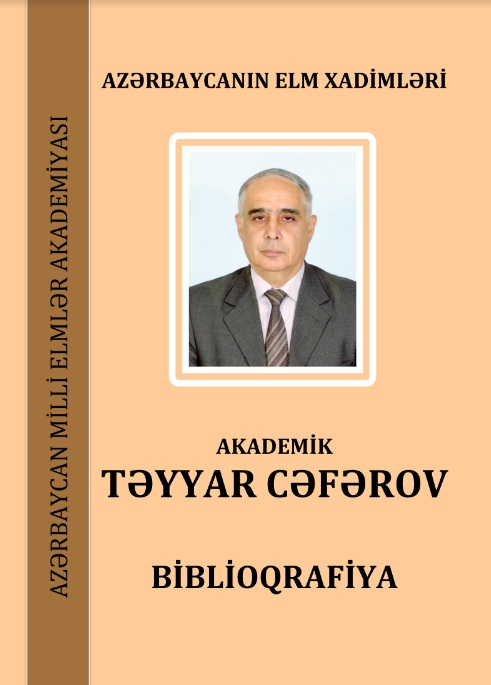 Akademik Təyyar Cəfərovun biblioqrafik göstəricisi işıq üzü görüb