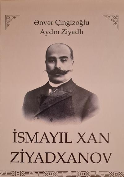 """""""İsmayil xan Ziyadxanov"""" adlı monoqrafiya çap olunub"""
