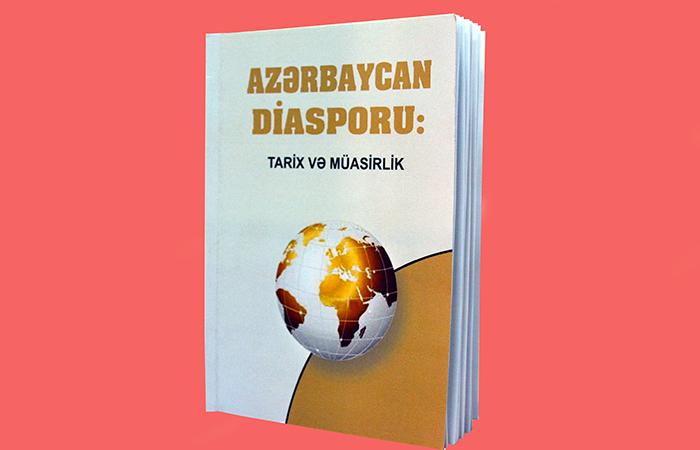 """""""Azərbaycan diasporu: tarix və müasirlik"""" adlı kitab nəşr olunub"""