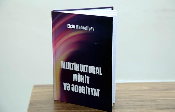 Multikultural mühitin ədəbiyyata təsirindən bəhs edən kitab işıq üzü görüb