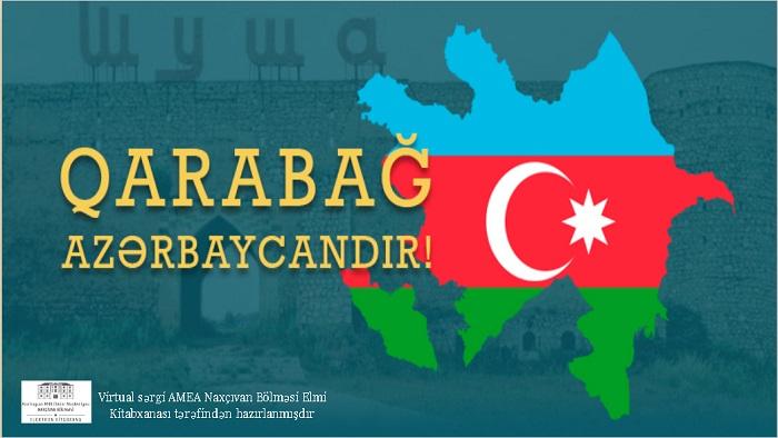 """Naxçıvan Bölməsində """"Qarabağ Azərbaycandır!"""" adlı virtual sərgi açılıb"""