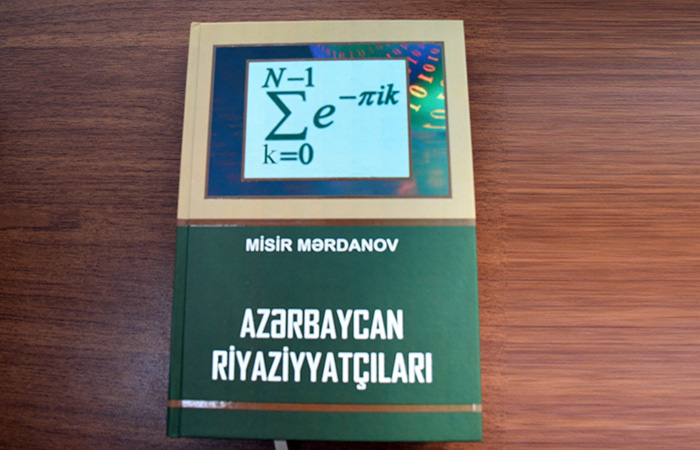 """""""Azərbaycan riyaziyyatçıları"""" kitabının təqdimatı olub"""